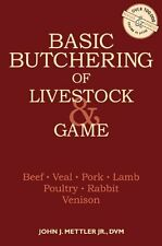 Basic Butchering of Livestock and Game by John J. Mettler, (Paperback), Storey P