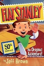 Flat Stanley Ser.: Flat Stanley - His Original Adventure! by Jeff Brown...