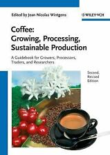 Coffee - Growing, Processing, Sustainable Production : A Guidebook for...