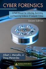 Cyber Forensics: A Field Manual for Collecting, Examining, and Preserving Eviden