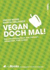 myBook - Vegan doch mal!: Das persönliche Buch zum Detoxen, Abnehmen, Kraft tank