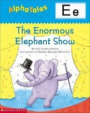 AlphaTales (Letter E: The Enormous Elephant Show): A Series of 26 Irresistible