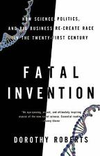 Fatal Invention: How Science, Politics, and Big Business Re-create Rac-ExLibrary