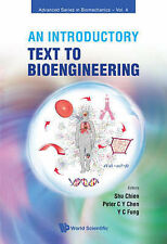 INTRODUCTORY TEXT TO BIOENGINEERING, AN (Advanced Series in Biomechanics), CHEN