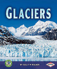 Glaciers (Early Bird Earth Science),Walker, Sally M.,New Book mon0000022565