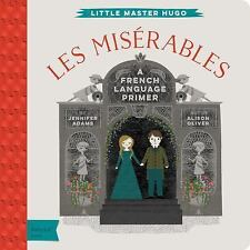 Les Miserables : A Babylit French Primer by Jennifer Adams (2016, Board Book)