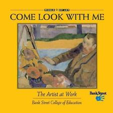 Come Look with Me: The Artist at Work by R. Sarah Richardson c2003 VGC HC
