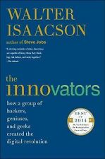 The Innovators : How a Group of Hackers, Geniuses, and Geeks Created the...