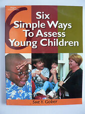 SIX SIMPLE WAYS TO ASSESS YOUNG CHILDREN - SUE Y. GOBER.