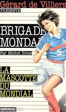 Brigade Mondaine / 189 / La mascotte du mondial // Michel BRICE // 1ère Edition