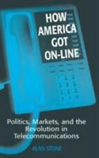 How America Got On-Line: Politics, Markets, and the Revolution in Tele-ExLibrary