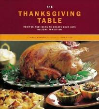 The Thanksgiving Table : Recipes and Ideas to Create Your Own Holiday...