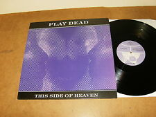 "PLAY DEAD : THIS SIDE OF HEAVEN - UK 12"" vinyl 1985 / 45RPM / 3 Tracks - TANZ 1"