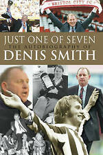 Just One of Seven: The Story of Football's Real Hardman by Denis Smith...Stoke