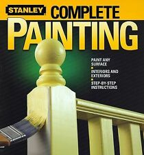 Complete Painting by Stanley Books Staff (2007, Paperback)