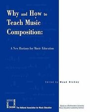Why and How to Teach Music Composition: A New Horizon for Music Education by...
