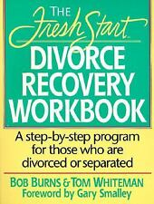 Fresh Start Divorce Recovery Workbook by Bob Burns and Tom Whiteman (1992,...