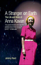 A Stranger on the Earth: The Life and Work of Anna Kavan Jeremy Reed Very Good B