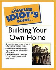 The Complete Idiot's Guide Ser.: Building Your Own Home by Dan Ramsey (2002,...