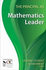 The Principal as Mathematics Leader (Leading Student Achievement Serie-ExLibrary