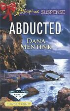 Abducted (Pacific Coast Private Eyes), Mentink, Dana, Very Good Book