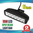 6INCH 18W LED WORK LIGHT BAR SPOT DRIVING OFFROAD FOG 4WD REVERSING BOAT UTE