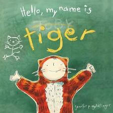 Hello, My Name Is Tiger by Jennifer P. Goldfinger (2016, Hardcover)