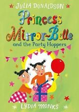 Princess Mirror-Belle: Princess Mirror-Belle and the Party Hoppers by Julia...