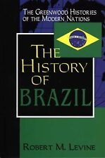 The History of Brazil (The Greenwood Histories of the Modern Nations)