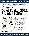 Running QuickBooks 2011 Premier Editions: The Only Definitive Guide to the Premi