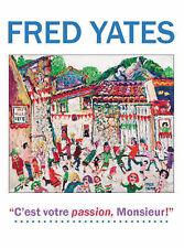 Fred Yates: C'est Votre Passion Monsieur!, , New Condition