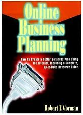 Online Business Planning: How to Create a Better Business Plan Using the Interne