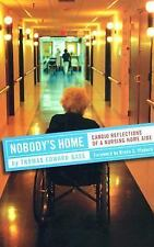 Nobody's Home: Candid Reflections of a Nursing Home Aide (Culture and Politics o