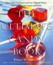 The Ultimate Candy Book: More than 700 Quick and Easy, Soft and Chewy, Hard and