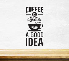 Coffee Good Idea Cup Kitchen Wall  Sticker Vinyl Decal Art Pub Cafe Decor Mural