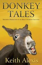 Donkey Tales : Exploring Perspectives of the Bible's Stubborn Creatures by...