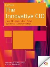 The Innovative CIO: How IT Leaders Can Drive Business Transformation, Matthews,