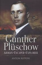 GUNTHER PLUSCHOW: Airmen, Escaper and Explorer (Roman Conquests), Rippon, Anton