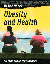Obesity and Health (In The News) Adam Hibbert Very Good Book