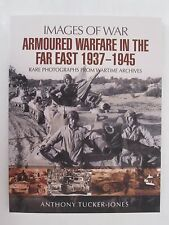 Armoured Warfare in the Far East 1937 - 1945 by Images of War - WWII