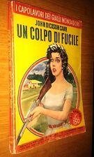 CAPOLAVORI GIALLI MONDADORI # 160-JOHN DICKSON CARR-UN COLPO DI FUCILE-1960