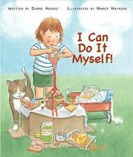 I Can Do It Myself! by Diane Adams (2009, Hardcover)