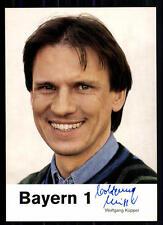 Wolfgang Küpper Bayern 1 Autogrammkarte Original Signiert ## BC 7997
