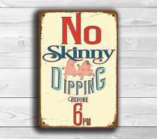 """Pool Sign No Skinny Dipping before 6 Swimming Pool Sign Funny Pool Signs 12""""x8"""""""