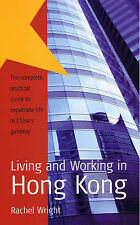 Living and Working in Hong Kong by Rachel Wright (P'back, 2004) - NEW - 80% off