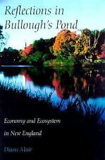 Reflections in Bullough's Pond: Economy and Ecosystem in New England (Revisitin