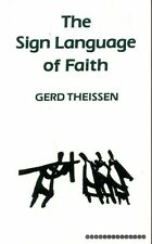 Theissen, Gerd THE SIGN LANGUAGE OF FAITH OPPORTUNITIES FOR PREACHING TODAY Pape