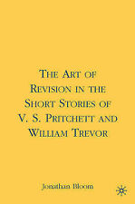 The Art of Revision in the Short Stories of V.S. Pritchett and William Trevor, B