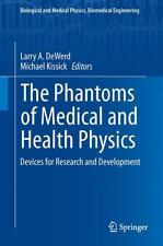 The Phantoms of Medical and Health Physics : Devices for Research and...