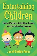 Entertaining Children: Theme Parties, Activities, Games and Fun Ideas -ExLibrary